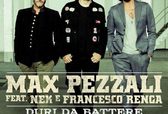 Max Pezzali (feat. Nek e Francesco Renga) - Duri da battere