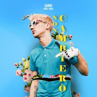 Samu - Non cambierò